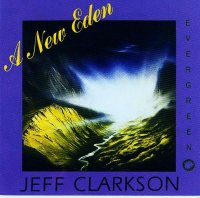 Jeff Clarkson Music - A New Eden