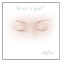 Jeff Clarkson Music - Peace & Quiet 2