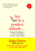 SAY 'YES' TO A POSITIVE ATTITUDE